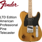 Fender Limited  American Professional Pine Telecaster